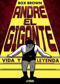 Komic Librería: André el Gigante. Vida y leyenda