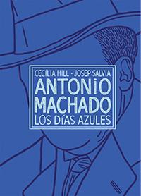 Antonio Machado, los días azules