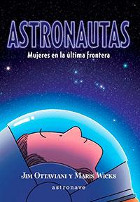 Astronautas, mujeres en la última frontera