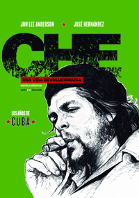 Che, una vida revolucionaria, los años de Cuba
