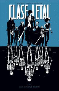 Clase letal #01 (1987-Una juventud Reagan)