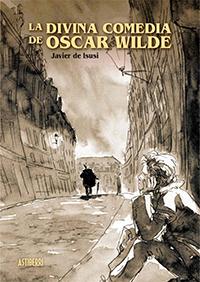 La Divina Comedia de Óscar Wilde