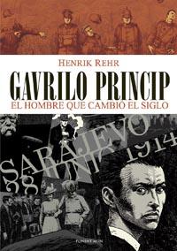 Gavrilo Princip, el hombre que cambió el siglo