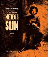 El sueño de Meteor Slim