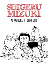 Shigeru Mizuki. Autobiografia. Libro 1