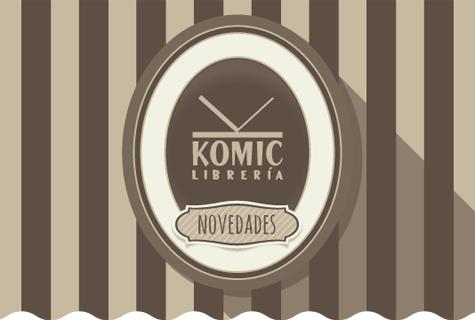 Komic Librería: Novedades editoriales