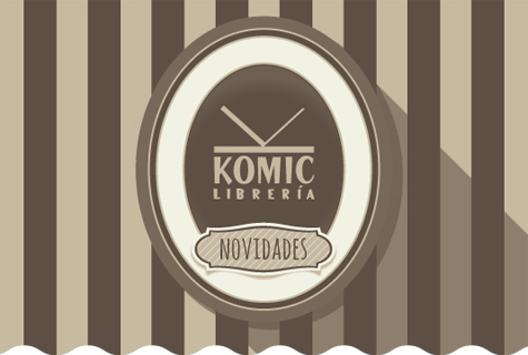 Komic Librería: Novidades editoriais